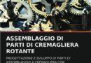 ASSEMBLAGGIO DI PARTI DI CREMAGLIERA ROTANTE: PROGETTAZIONE E SVILUPPO DI PARTI DI ASSEMBLAGGIO A CREMAGLIERA CON AUTOMAZIONE (Italian Edition)